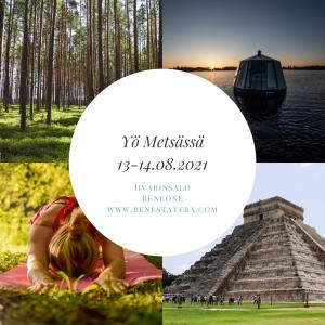 Yö metsässä, Iivarinsalo Maya 13-14.8.2021